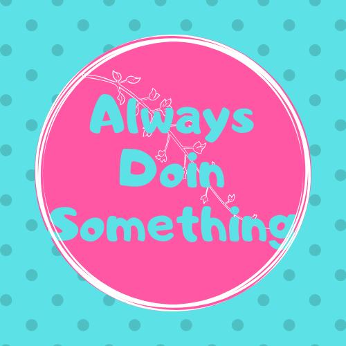 AlwaysDoinSomething