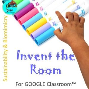 Back to School for GOOGLE Classroom™, Invent the Room, Sustainability, NGSS