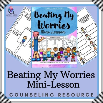 Beating My Worries Anxiety Mini-Lesson