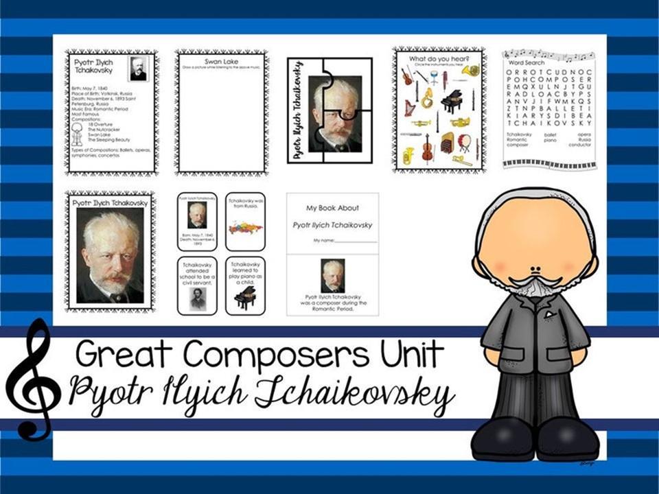 Pyotr Ilyich Tchaikovsky Great Composer Unit. Music
