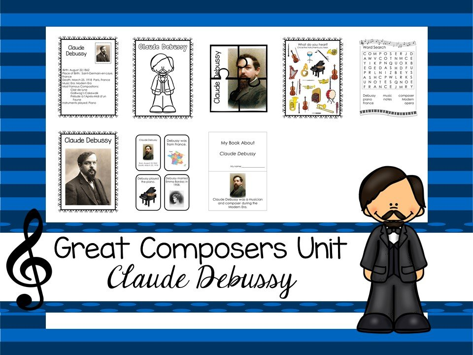 Claude Debussy Great Composer Unit. Music