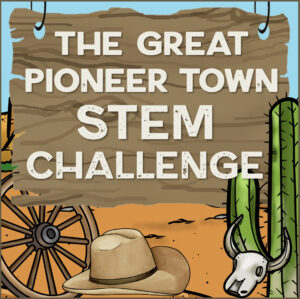 The Great Pioneer Town STEM Challenge Set