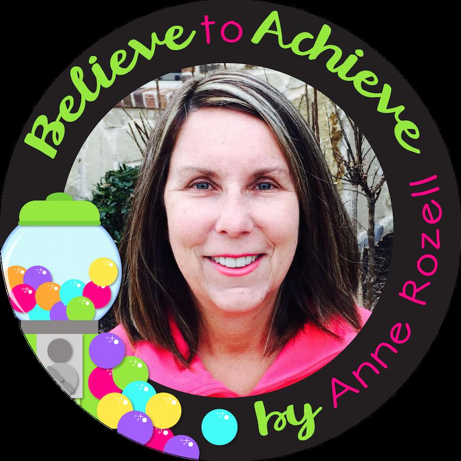 Believe to Achieve by Anne Rozell